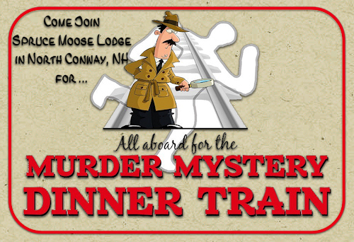 Murder Mystery Dinner Train  North Conway, NH - Get Tickets Now!